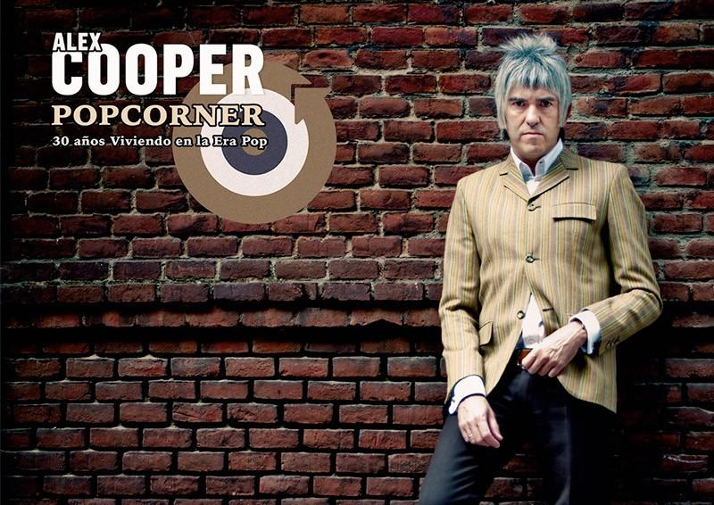 """ÁLEX COOPER POP CORNER """"30 AÑOS VIVIENDO EN LA ERA POP"""""""