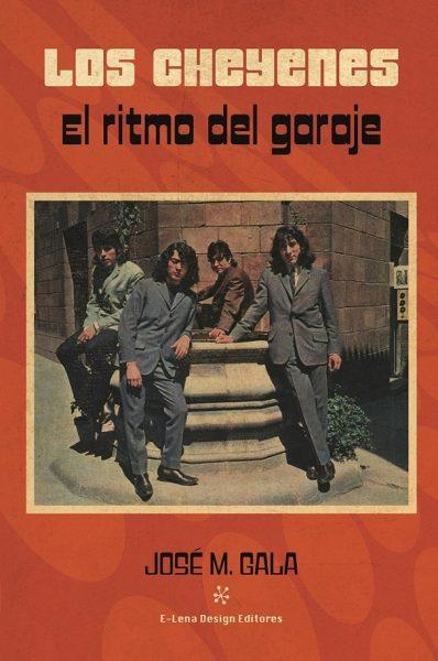 los-cheyenes-el-ritmo-del-garaje-libro